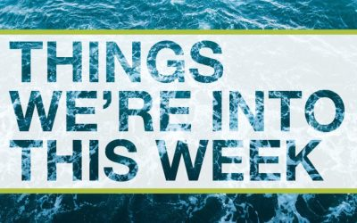 Things We are Into This Week: June 3rd – 9th